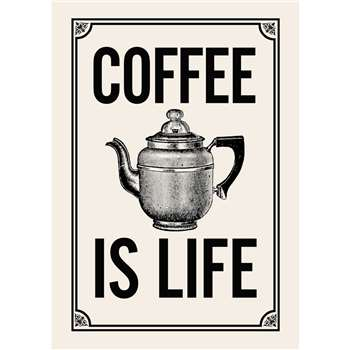 Coffee Is Life, Coffee Quote Print For The Coffee Lover (H29.7 x W21cm)