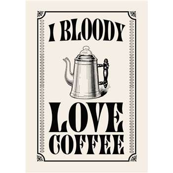 I Bloody Love Coffee Kitchen Art Print (H29.7 x W21cm)